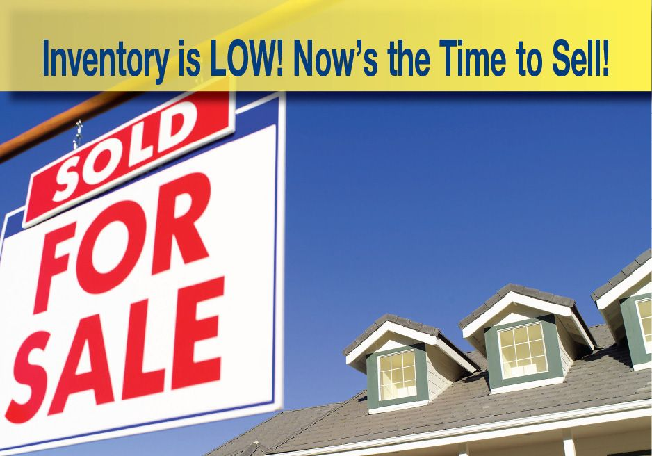 Considering Selling? We NEED Inventory!
